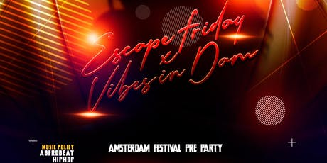Vibes In Dam x Escape Friday - Festival Pre Party tickets