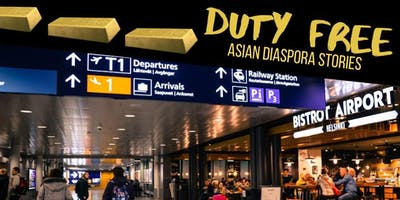 DUTY FREE: Asian Diaspora Stories (Open Mic & Oral History)