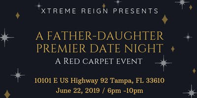 Xtreme Reign Presents: A Father-Daughter Premier Date Night