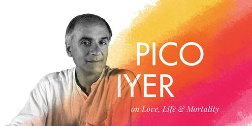 ISF2019: Pico Iyer on Love, Life, and Mortality