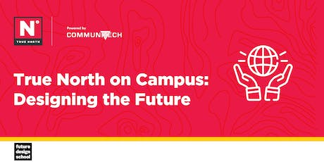 True North on Campus: Designing the Future tickets