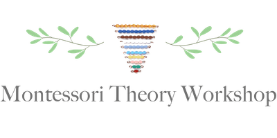 Montessori Theory Workshop