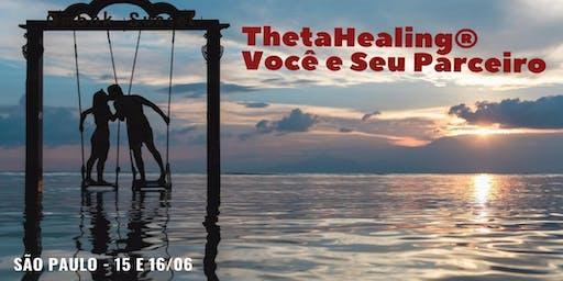 SÃO PAULO: 15 e 16/06 – Curso ThetaHealing® Você e seu Parceiro.