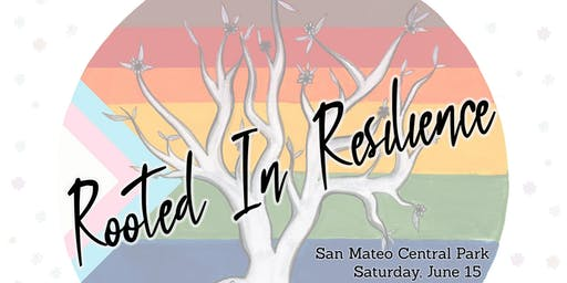 San Mateo County 7th Annual Pride Celebration – Rooted in Resilience