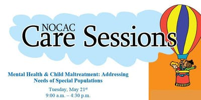 CARE Session - Mental Health & Child Maltreatment: Addressing the Needs of Special Populations