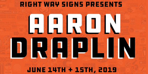 The Right Way with Aaron Draplin - Presented by Right Way Signs