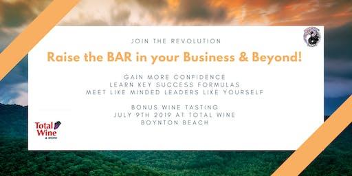 Raise the BAR in your Business and Beyond! Boynton Beach