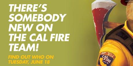 Meet the newest CAL FIRE Team Member! tickets