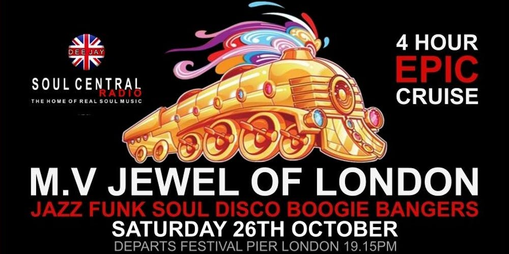 London Soul Train Cruise Autumn Special Soulboat26th 0ctober