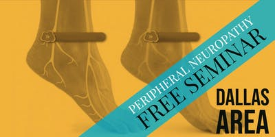 FREE Peripheral Neuropathy & Nerve Pain Breakthrough Lunch Seminar- Dallas / The Colony, TX
