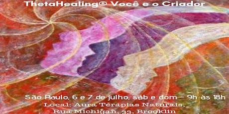 SP: 6 e 7/07 – ThetaHealing® Você e o Criador ingressos