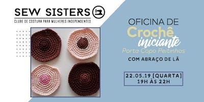 Sew Sisters: Oficina de Crochê Iniciante com Abra