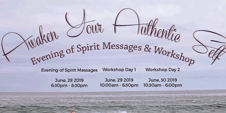 Awaken Your Authentic Self Evening of Spirit Messages and Workshop in DENVER tickets