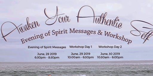 Awaken Your Authentic Self Evening of Spirit Messages and Workshop in DENVER