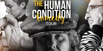The Human Condition Comedy Tour
