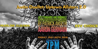 Justin Ouellet: UPTOWN ALLSTARS 2.0 Featuring music by Patrick Anseth & Aaron Germain Special Guests: Marlan Aldana & Kev Choice