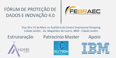 FÓRUM DE PROTEÇÃO DE DADOS E INOVAÇÃO 4.0