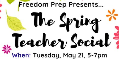 The Spring Teacher Social (Presented by Freedom Prep)