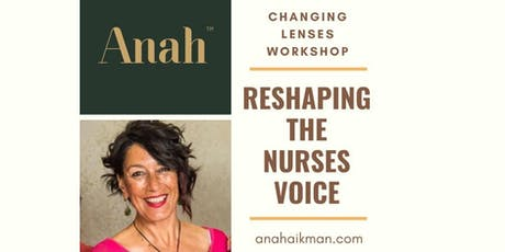 Changing Lenses Workshop: Reshaping the Nurses Voice - Hamilton tickets