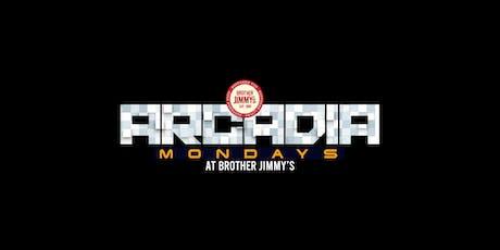 Arcadia Mondays @ Brother Jimmys  tickets
