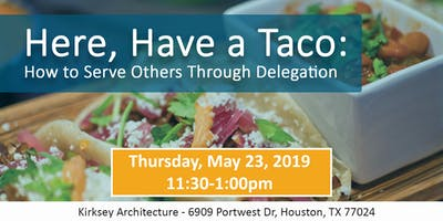 SMPS Houston Professional Development | Here, have a taco. How to serve others through delegation.