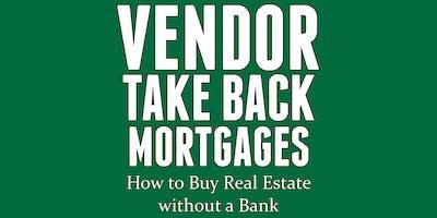 Vendor Take Back Mortgages