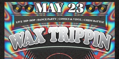 WAX TRIPPIN: Live Hip-Hop & 2-Floor Dance Party