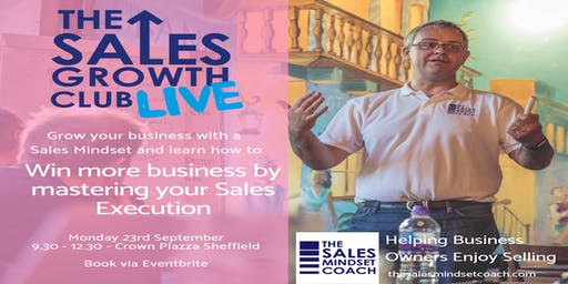 The Sales Growth Club Live - Sales Execution