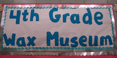 2019 - 4th Grade Wax Museum and Parade of Homes