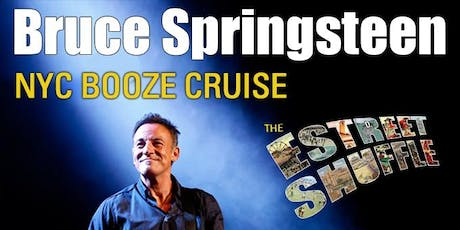 Bruce Springsteen NYC Concert Booze Cruise with E Street Shuffle  tickets