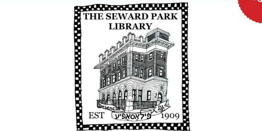 History of the Seward Park Library: an 110th Anniversary Lecture!