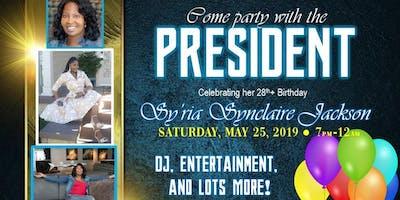 President Sy'ria S. Jackson 28th + Birthday Celebration/ LGBT Fundraiser