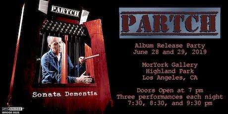PARTCH - Sonata Dementia Album Release Party #1 - Friday June 28, 2019 tickets