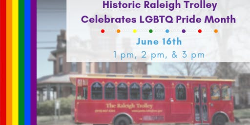 Historic Raleigh Trolley Celebrates LGBTQ Pride Month