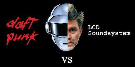 LCD Soundsystem vs Daft Punk Night tickets