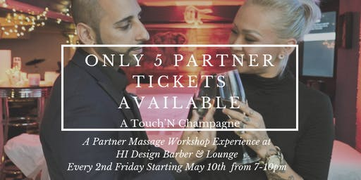 """A Touch'N Champagne"" (A Partner Massage Workshop with Bottomless Champagne)"