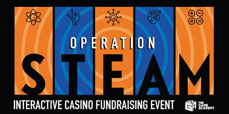 Operation S.T.E.A.M: Interactive Casino Fundraising Event tickets