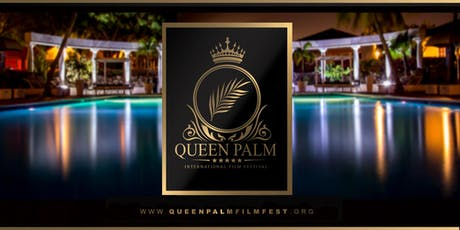 QUEEN PALM INTERNATIONAL FILM FESTIVAL - 2019 ANNUAL SCREENING & AWARD SHOW tickets