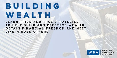 Learn tried and true strategies  to help build and preserve wealth. tickets