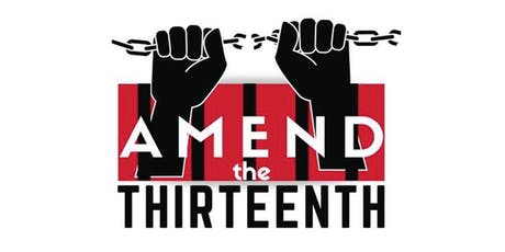 Amend the 13th! An Event to End Mass Incarceration tickets
