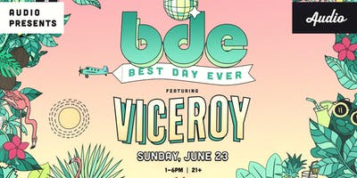 Best Day Ever w/ Viceroy