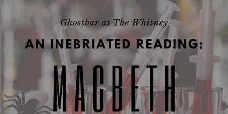 An Inebriated Reading: Macbeth  tickets