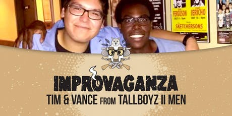 IMPROVAGANZA 2019: Tim & Vance from Tallboyz ii Men tickets