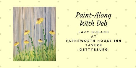 Lazy Susans Paint-Along - Farnsworth House Inn Tavern tickets