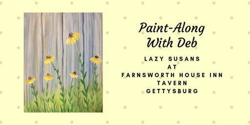 Lazy Susans Paint-Along - Farnsworth House Inn Tavern