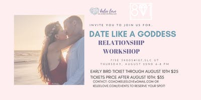 DATE LIKE A GODDESS Relationship Workshop