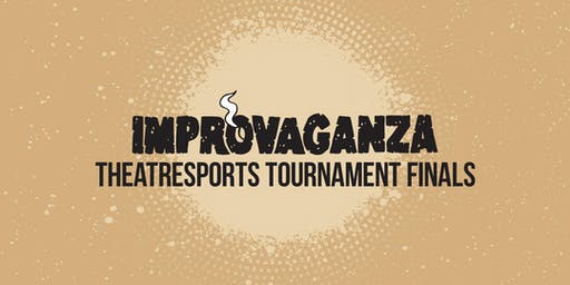 IMPROVAGANZA 2019: Theatresports Tournament Finals