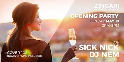 Zingari Rooftop Lounge - Opening Party w/ DJs Sick Nick & DJ NEM