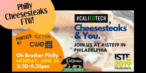 #CaliEdTech Cheesesteaks at ISTE19