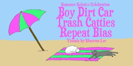 Boy Dirt Car, Trash Catties, and Repeat Bias tickets